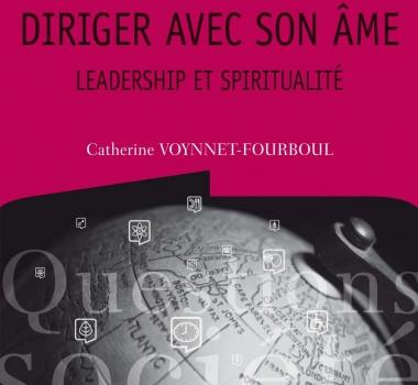 Parution de l'ouvrage : » Diriger avec son âme – Leadership et Spiritualité»